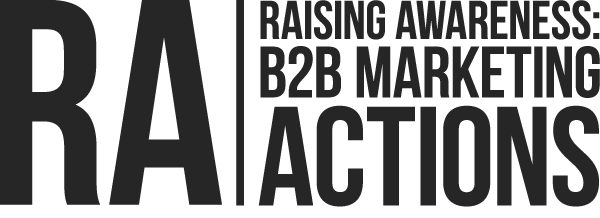 RA: Raising Awareness: b2b marketing actions